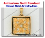 Hawaiian Anthurium Quilt Pendant - Hawaii Gold Jewelry