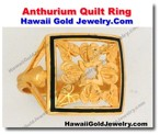 Hawaiian Anthurium Quilt Ring - Hawaii Gold Jewelry