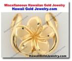 Hawaiian Gold Miscellaneous - Hawaii Gold Jewelry