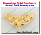 Hawaiian Gold Pendants - Hawaii Gold Jewelry